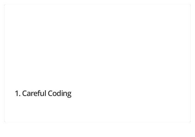 1. Careful Coding