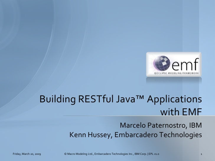 Building RESTful Java™ Applications                                              with EMF                                 ...