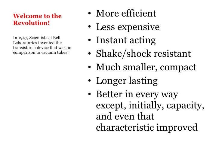 Welcome to the Revolution! <ul><li>More efficient </li></ul><ul><li>Less expensive </li></ul><ul><li>Instant acting </li><...