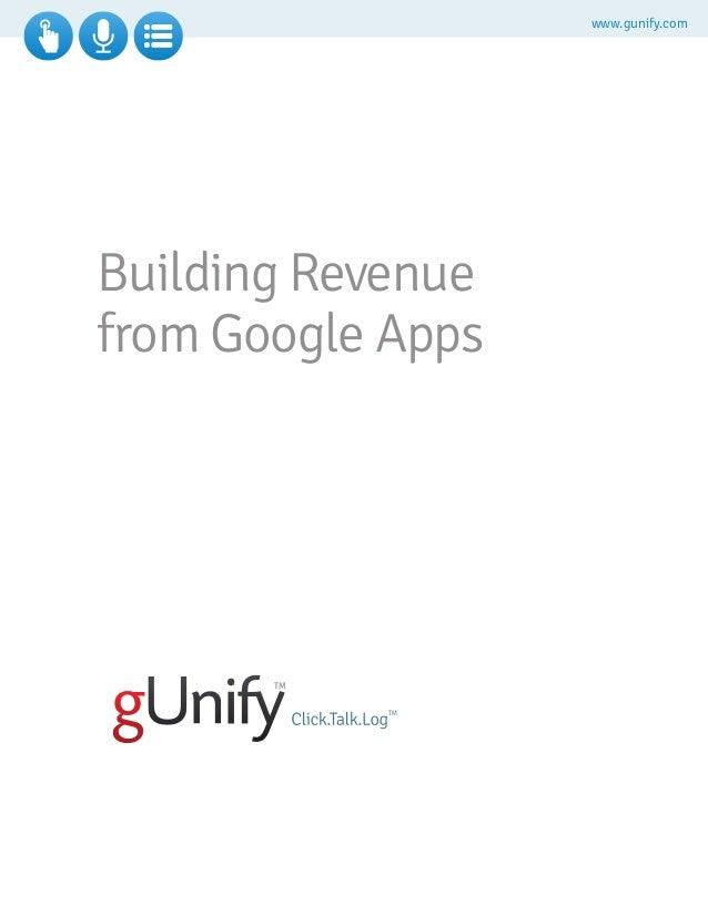 www.gunify.com Building Revenue from Google Apps