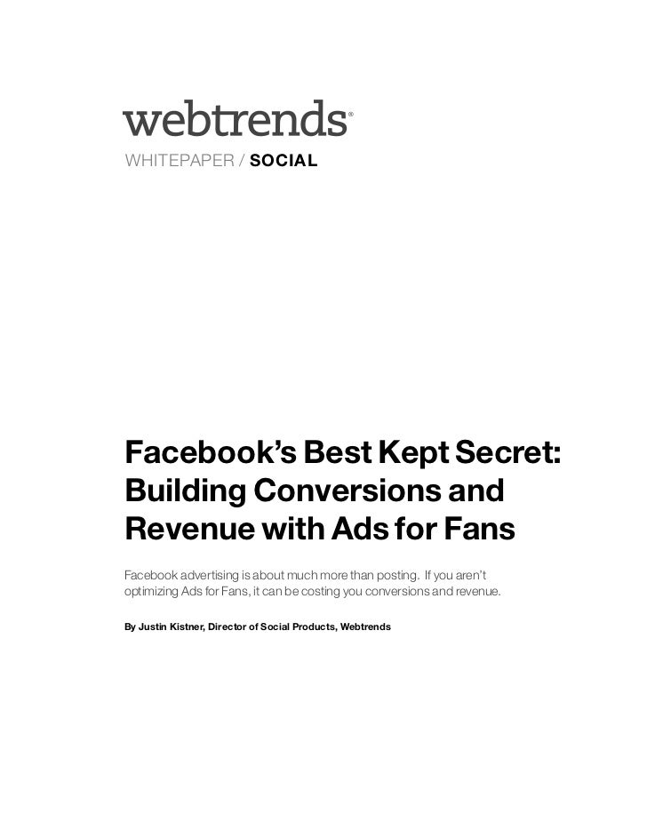 ®WHITEPAPER / SOCIALFacebook's Best Kept Secret:Building Conversions andRevenue with Ads for FansFacebook advertising is a...