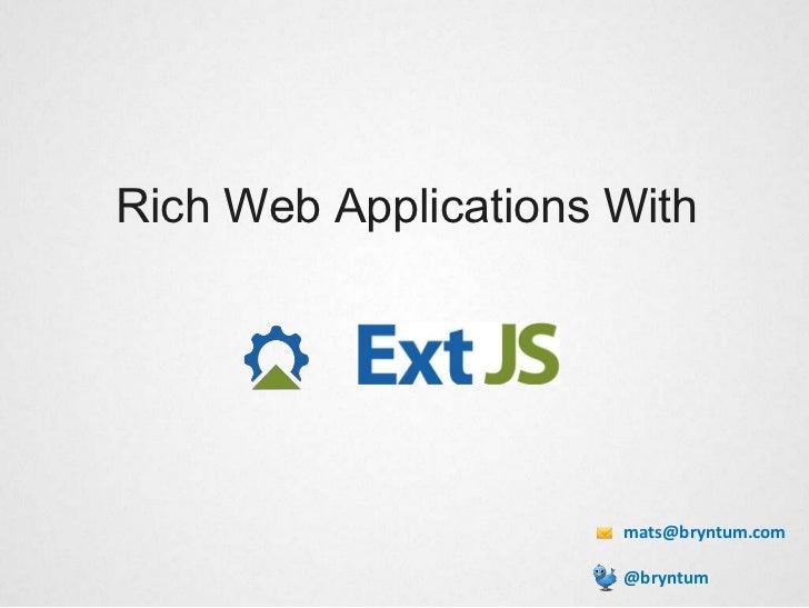 Rich Web Applications With                      mats@bryntum.com                      @bryntum