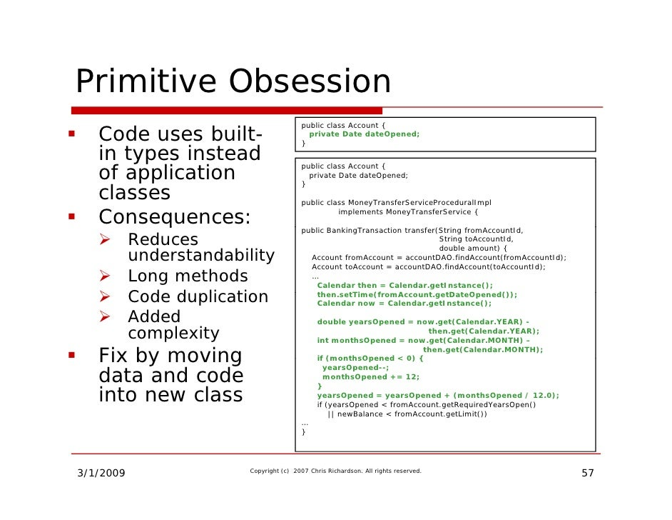 Primitive Obsession                                           public class Account {    Code uses built-                  ...