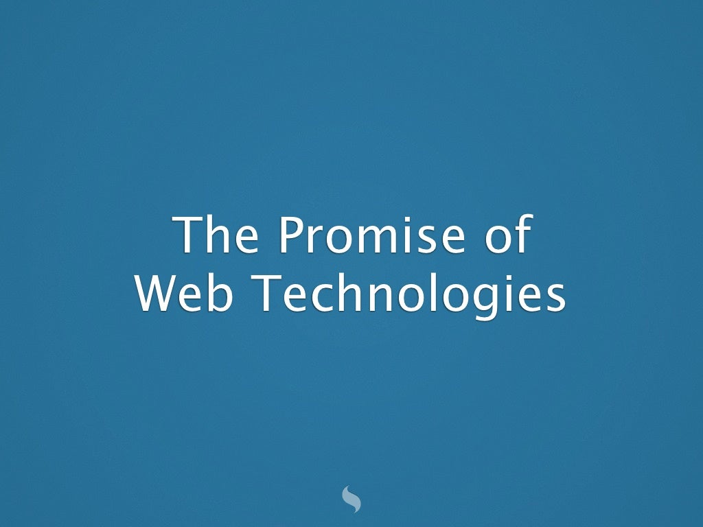Hypothesis: Web technologies are a