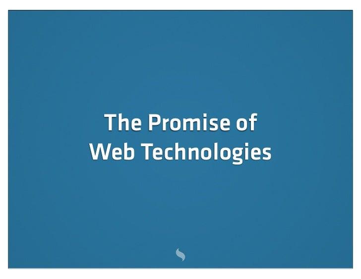Hypothesis:   Web technologies          are a   viable alternativeto native development