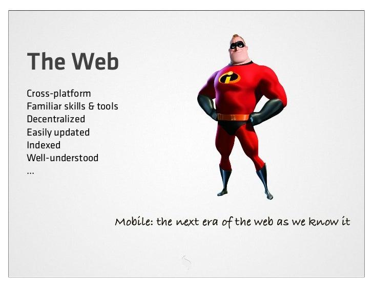 The Web is Evolving...   Documents           Applications Declarative HTML   Programmatic DOM    Templates             API...