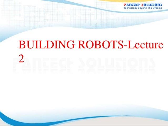 BUILDING ROBOTS-Lecture 2