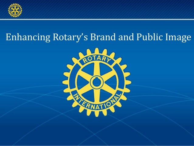 Enhancing Rotary's Brand and Public Image