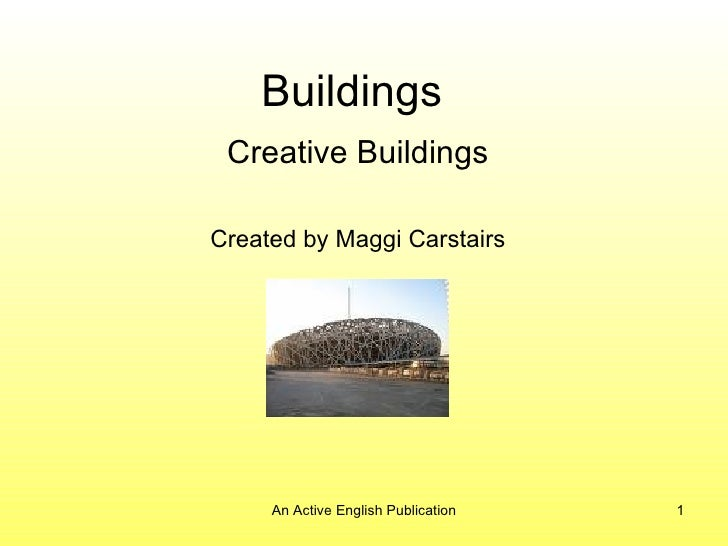 Buildings Creative Buildings Created by Maggi Carstairs