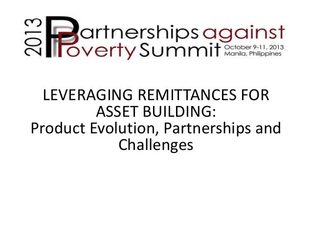 LEVERAGING REMITTANCES FOR ASSET BUILDING: Product Evolution, Partnerships and Challenges