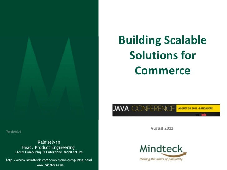 Building Scalable Solutions for Commerce August 2011 Kalaiselvan Head, Product Engineering  Cloud Computing & Enterprise A...