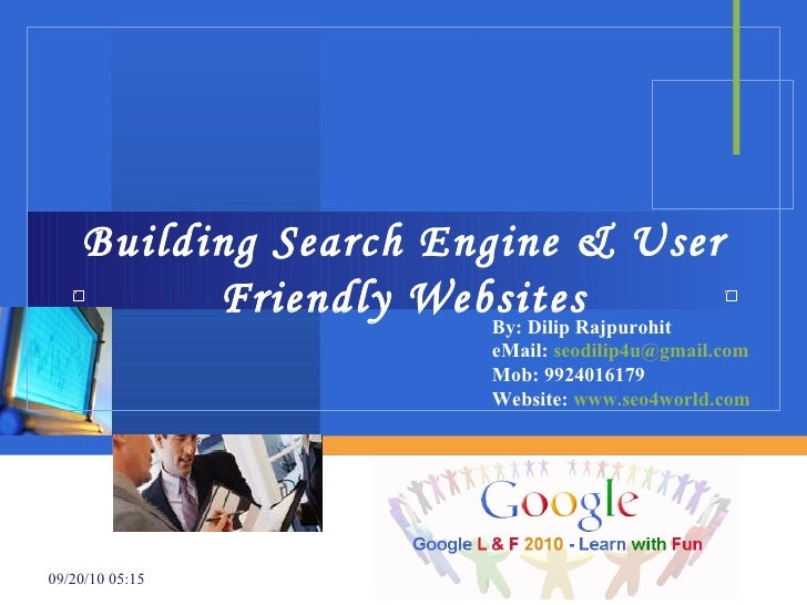 Building Search Engine & User Friendly Websites By: Dilip Rajpurohit eMail:  [email_address] Mob: 9924016179 Website:  www...