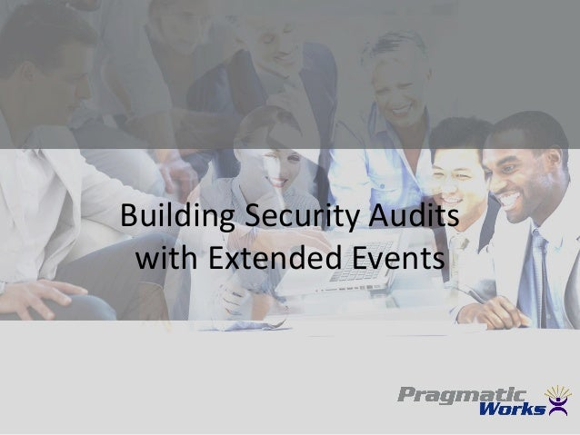 Building Security Audits with Extended Events