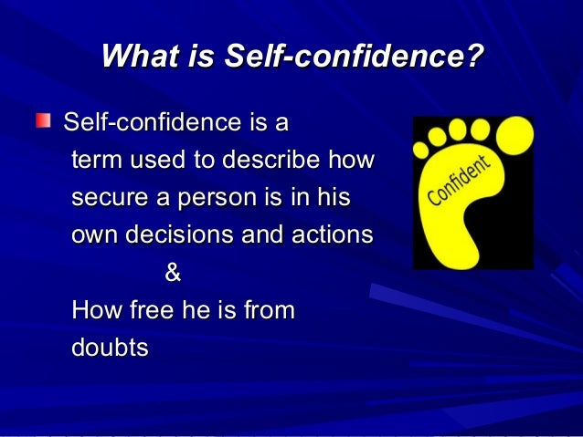 self confidence What is self-confidence, how does it differ from self-esteem, what are the main theories and how do we build it for healthy success.