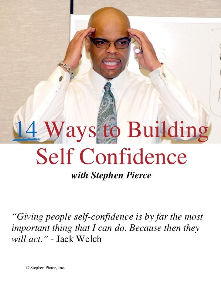 "14 Ways to Building  Self Confidence                            with Stephen Pierce""Giving people self-confidence is by fa..."