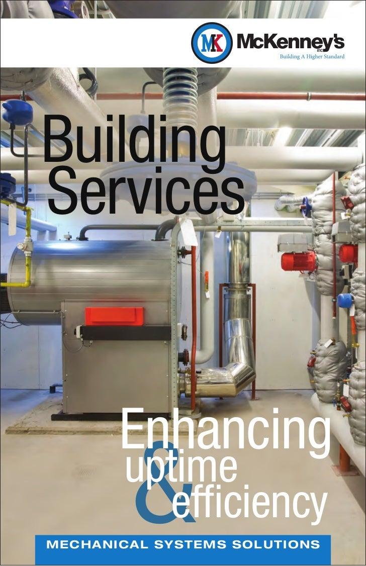 Building    BuildingServices   Services          Enhancing           &          uptime             efficiencyM E C H A NI ...