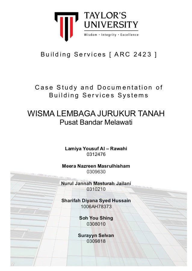 B u i l d i n g S e r v i c e s [ ARC 2423 ]  Case Study and Documentation of  Building Services Systems  WISMA LEMBAGA JU...