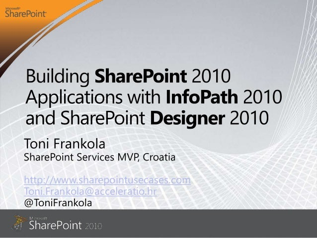 Building SharePoint 2010 applications with InfoPath 2010 ...