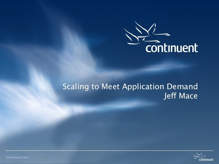 Scaling to Meet Application Demand                                              Jeff Mace©Continuent 2012