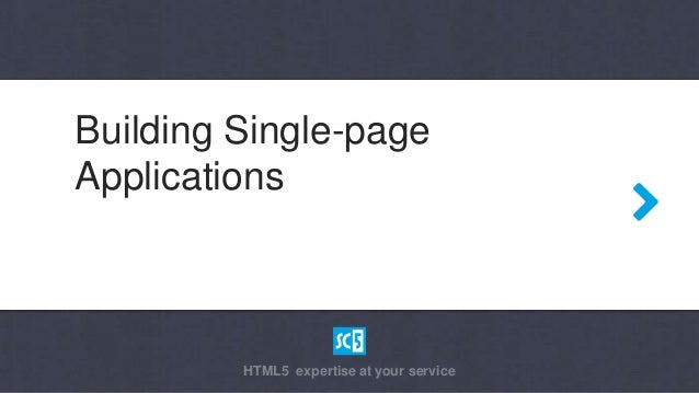 Building Single-pageApplications         HTML5 expertise at your service