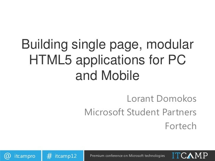 Building single page, modular       HTML5 applications for PC                and Mobile                                   ...