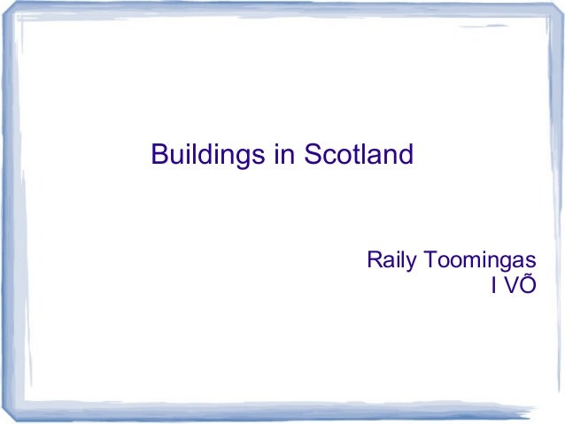 Buildings in Scotland                 Raily Toomingas                            I VÕ