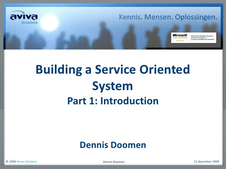 Building a Service Oriented SystemPart 1: Introduction<br />Dennis Doomen<br />