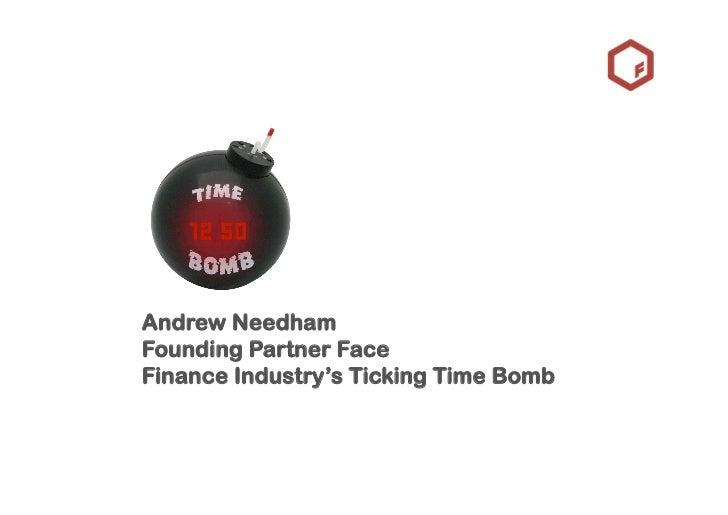 Andrew Needham Founding Partner Face Finance Industry's Ticking Time Bomb