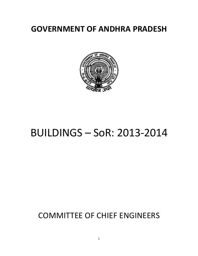 GOVERNMENT OF ANDHRA PRADESH  BUILDINGS – SoR: 2013-2014  COMMITTEE OF CHIEF ENGINEERS 1