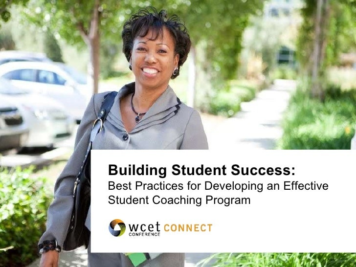 Building Student Success:  Best Practices for Developing an Effective  Student Coaching Program
