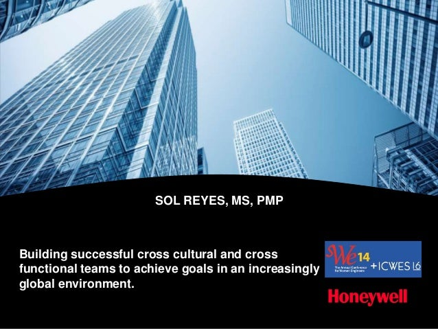SOL REYES, MS, PMP Building successful cross cultural and cross functional teams to achieve goals in an increasingly globa...