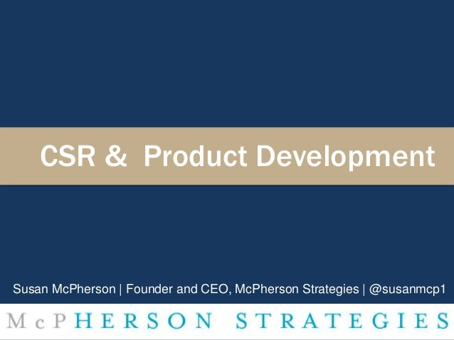 CSR & Product Development Susan McPherson | Founder and CEO, McPherson Strategies | @susanmcp1