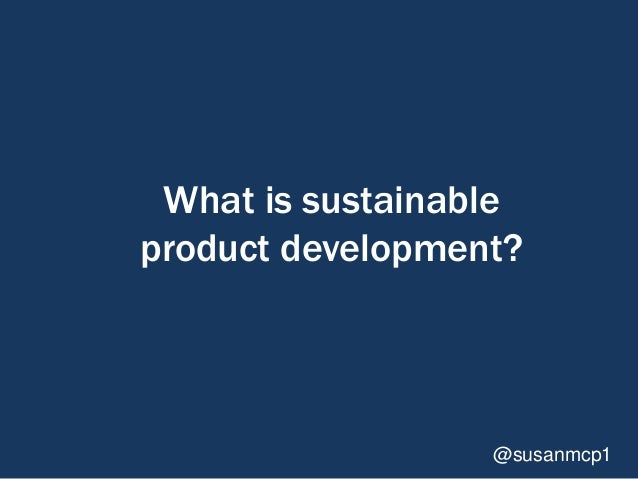 Building Sustainability Into Product Development Slide 2