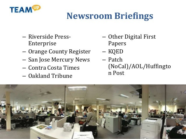 Newsroom Briefings – Riverside Press- Enterprise – Orange County Register – San Jose Mercury News – Contra Costa Times – O...