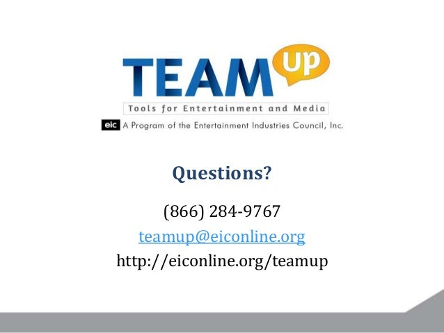 (866) 284-9767 teamup@eiconline.org http://eiconline.org/teamup Questions?