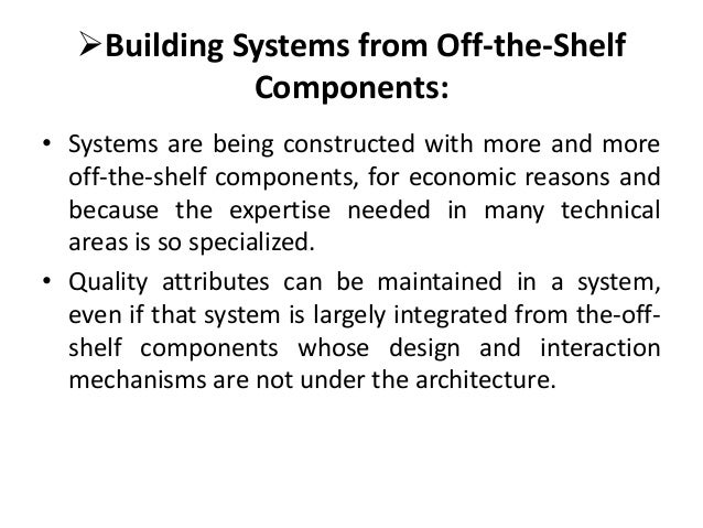 Building systems from off the shelf components Slide 2