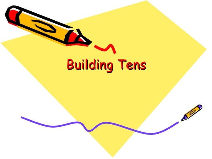 Building Tens