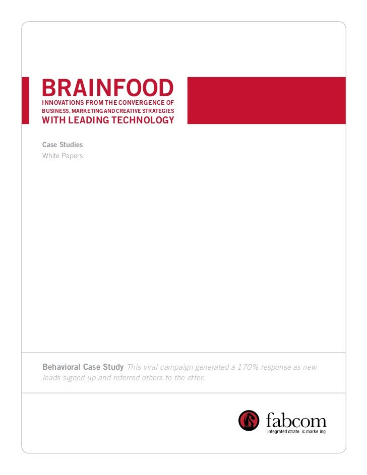 BRAINFOODINNOVATIONS FROM THE CONVERGENCE OF BUSINESS, MARKETING AND CREATIVE STRATEGIESWITH LEADING TECHNOLOGYCase Studie...