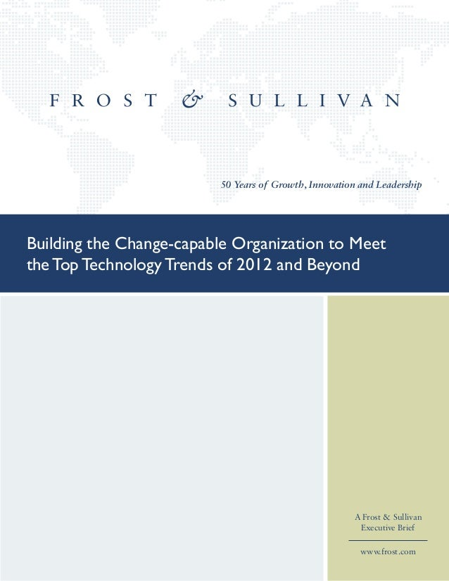 50 Years of Growth, Innovation and Leadership Building the Change-capable Organization to Meet the Top Technology Trends o...