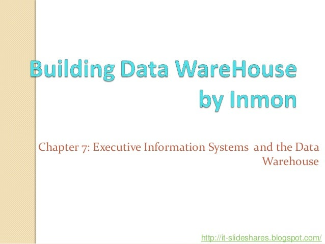 Chapter 7: Executive Information Systems and the Data                                          Warehouse                  ...