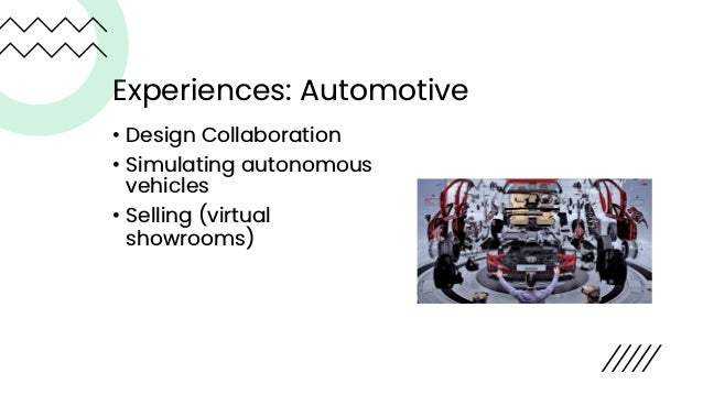 Experiences: Learning and Education • Immersive learning • Classroom simulations • Classroom travel • Interactive, social ...