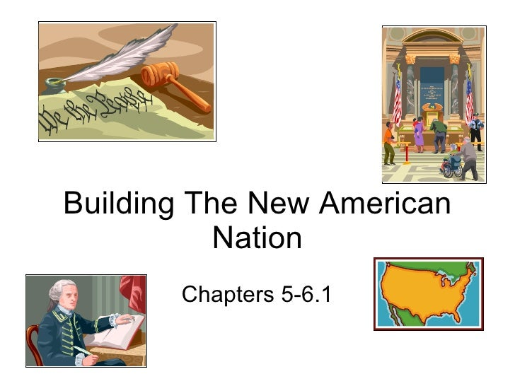 Building The New American Nation Chapters 5-6.1