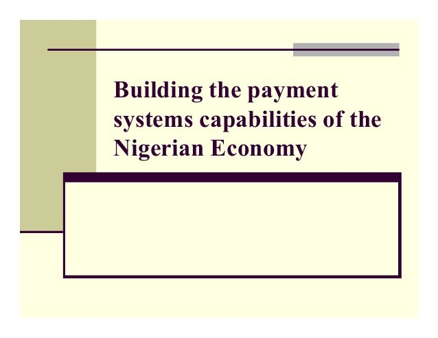Building the payment systems capabilities of the Nigerian Economy