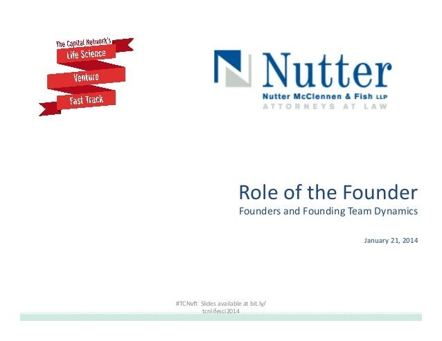 Role  of  the  Founder   Founders  and  Founding  Team  Dynamics   January  21,  2014    #TCNvA  ...