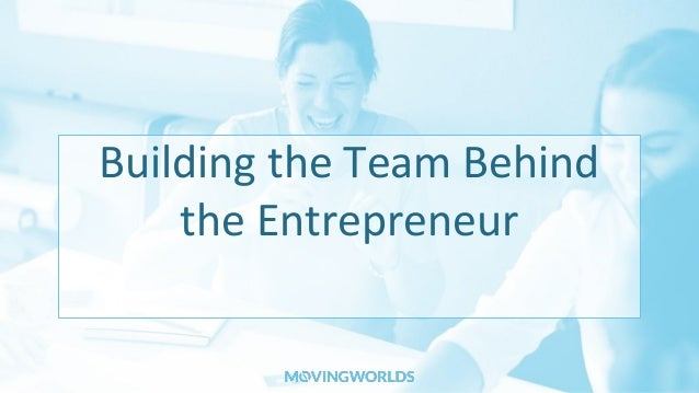 Building the Team Behind the Entrepreneur