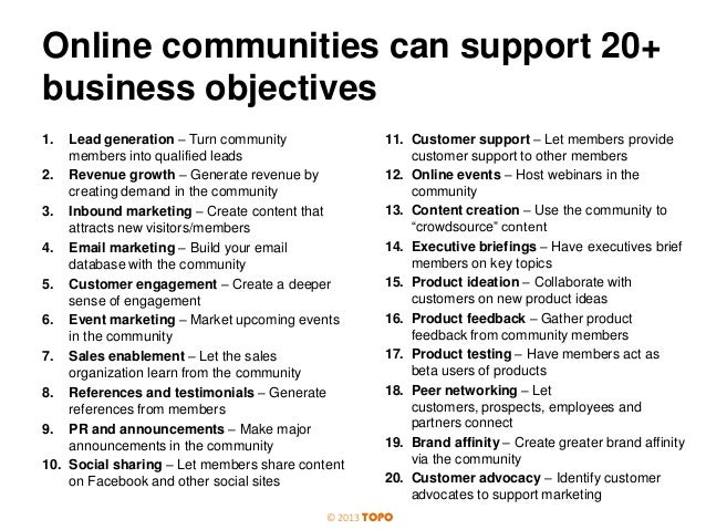 Online communities can support 20+ business objectives Lead generation – Turn community members into qualified leads 2. Re...