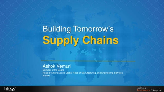 Building Tomorrow's            Supply Chains            Ashok Vemuri            Member of the Board            Head of Ame...