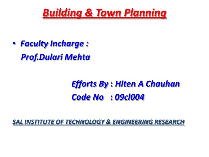 Building & Town Planning<br />Faculty Incharge : <br />Prof.Dulari Mehta<br />                            Efforts By : Hit...