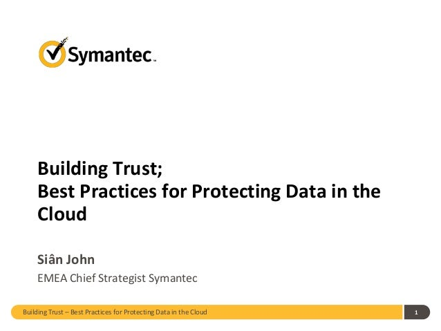 Building Trust; best practics for protecting data in the cloud