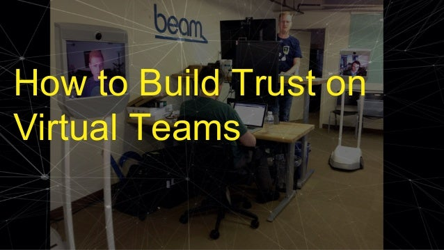 How to Build Trust on Virtual Teams Slide 2